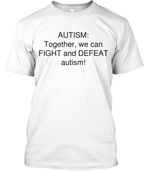 AUTISM: Together, we can FIGHT and DEFEAT autism!