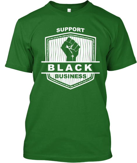Support Black Business Statement T-Shirt