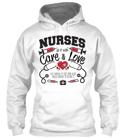 Nurses Do It With Care&Love - Hoodie