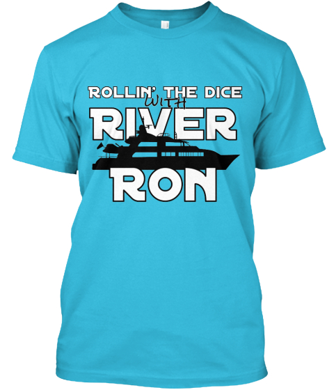 with Rollin' the dice%0A River Ron