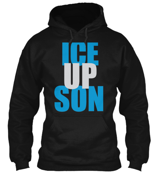 """Tailgate With Your """"Ice Up Son"""" Hoodie"""