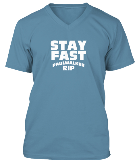 STAY FAST - R.I.P Paul Walker T-shirt