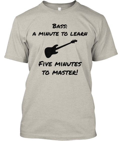 Bass%3A  %0Aa minute to learn Five minutes %0Ato master!
