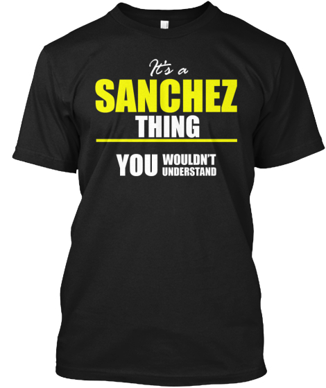 It's a SANCHEZ Thing - Limited Edition
