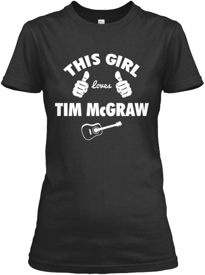 This Girl Loves Tim McGraw!