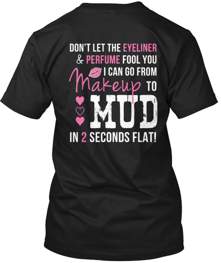 Makeup to Mud in 2 Seconds Flat