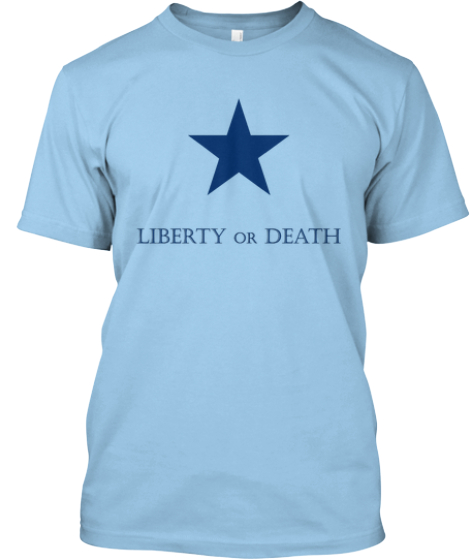 Limited Edition - Liberty or Death shirt